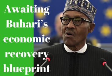 Awaiting Buhari's economic recovery blueprint