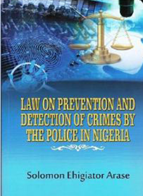 Law on Prevention and Detection of Crimes  by the Police in Nigeria: A review
