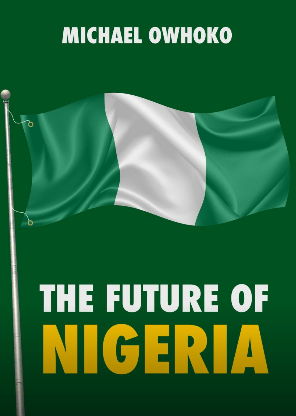 Blueprint for averting Nigeria's breakup revealed in new book