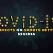 Eagle Predict – The effect of Covid 19 on Sports Betting in Nigeria